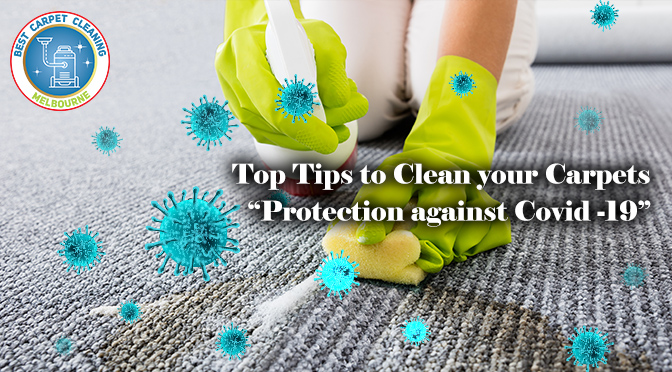 "Top Tips to Clean your Carpets – ""Protection against Covid -19"""